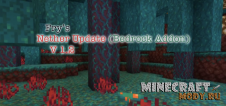 Fry's Nether Update V1.2 Мод/Аддон Minecraft PE 1.15, 1.14