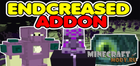Endcreased V2 Мод/Аддон Minecraft PE 1.16